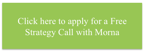 click here to apply for a free strategy call with Morna